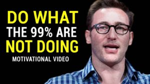 Do What the 99% Are Not Doing